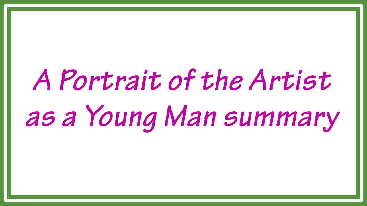 A Portrait of the Artist as a Young Man summary (Brief Summary)